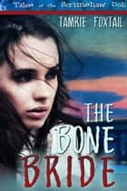 The Bone Bride ebook by Tamrie  Foxtail