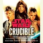 Crucible: Star Wars Legends audiobook by Troy Denning