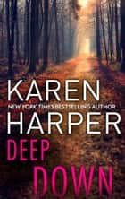 Deep Down ebook by Karen Harper