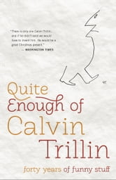 Quite Enough of Calvin Trillin - Forty Years of Funny Stuff ebook by Calvin Trillin