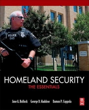 Homeland Security - The Essentials ebook by Jane Bullock,George Haddow,Damon P. Coppola