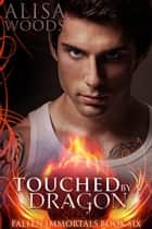 Touched by a Dragon ebook by Alisa Woods