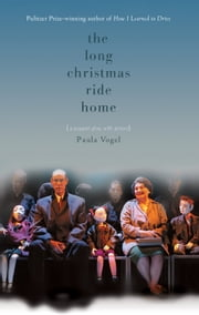 The Long Christmas Ride Home ebook by Paula Vogel
