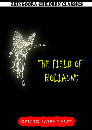 The Field Of Boliauns ebook by Joseph Jacobs