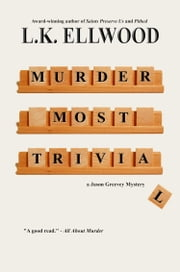 Murder Most Trivial - A Jason Greevey Mystery ebook by LK Ellwood