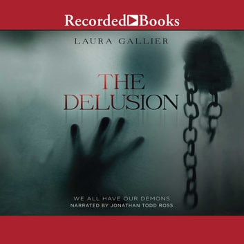 The Delusion - We All Have Our Demons audiobook by Laura Gallier