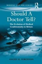 Should A Doctor Tell? ebook by Angus H. Ferguson
