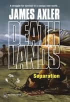 Separation ebook by James Axler
