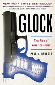 Glock - The Rise of America's Gun ebook by Paul M. Barrett