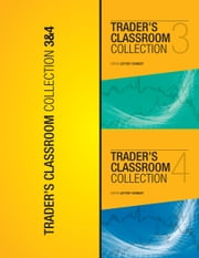 Trader's Classroom 3 & 4 - Lessons from Commodity Junctures and Trader's Classroom ebook by Jeffrey Kennedy