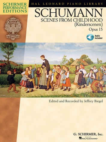 Schumann - Scenes from Childhood (Kinderscenen), Opus 15 (Songbook) ebook by Robert Schumann