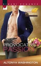 Provocative Passion (Mills & Boon Kimani) (Kimani Hotties, Book 43) ekitaplar by AlTonya Washington