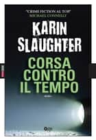 Corsa contro il tempo eBook by Karin Slaughter