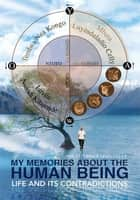 My Memories About The Human Being ebook by Celly Luyinduladio