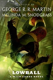 Lowball - A Wild Cards Novel ebook by George R. R. Martin,Melinda Snodgrass,Wild Cards Trust,George R. R. Martin,Melinda Snodgrass