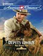 Duke: Deputy Cowboy (Mills & Boon American Romance) (Harts of the Rodeo, Book 3) eBook by Roz Denny Fox