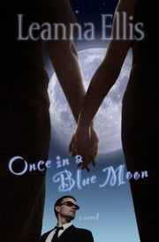 Once in a Blue Moon ebook by Leanna Ellis