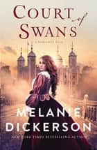 Court of Swans ebook by Melanie Dickerson
