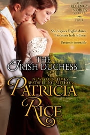 The Irish Duchess (Regency Nobles Series, Book 4) ebook by Patricia Rice
