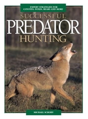 Successful Predator Hunting ebook by Schoby, Mike