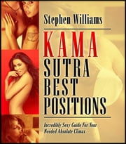 Kama Sutra Sex Positions: Lustful Secrets To Make Your Sex Experiment To Become Successful ebook by Kobo.Web.Store.Products.Fields.ContributorFieldViewModel
