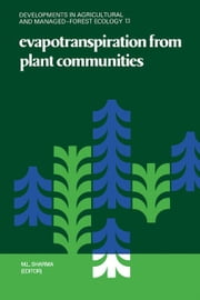 Evapotranspiration from Plant Communities ebook by Sharma, M.L.