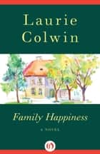 Family Happiness ebook by Laurie Colwin