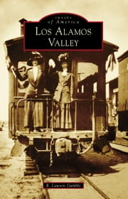 Los Alamos Valley ebook by R. Lawson Gamble