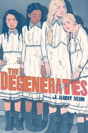 The Degenerates ebook by J. Albert Mann