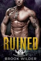 Ruined - Roadburners MC, #2 ebook by Brook Wilder