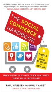 The Social Commerce Handbook: 20 Secrets for Turning Social Media into Social Sales ebook by Paul Marsden,Paul Chaney