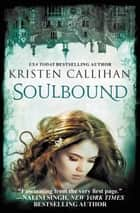 Soulbound - The Darkest London Series: Book 6 ebook by Kristen Callihan