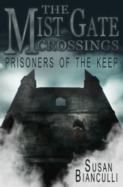 Prisoners of the Keep ebook by Susan Bianculli