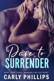 Dare to Surrender ebook by Carly Phillips