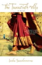 The Twentieth Wife ebook by Indu Sundaresan