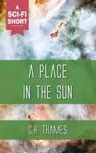 A Place in the Sun ebook by C.H. Thames