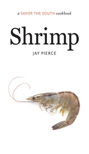 Shrimp - a Savor the South® cookbook ebook by Jay Pierce