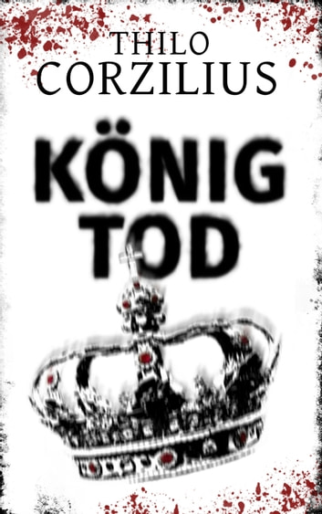 König Tod - Hamburg-Thriller eBook by Thilo Corzilius