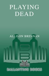 Playing Dead - A Novel of Suspense ebook by Allison Brennan
