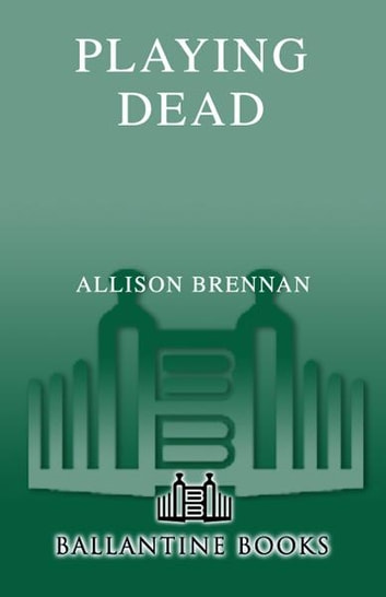 Playing Dead - A Novel of Suspense 電子書 by Allison Brennan