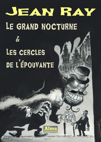 Le grand nocturne et Les cercles de l'épouvante ebook by Jean Ray