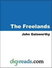 The Freelands ebook by Galsworthy, John, Sir