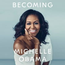 Becoming audiobook by Michelle Obama, Michelle Obama