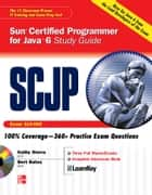 SCJP Sun Certified Programmer for Java 6 Study Guide : Exam 310-065 - Exam 310-065 ebook by Katherine Sierra, Bert Bates
