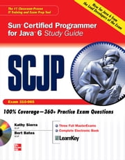 SCJP Sun Certified Programmer for Java 6 Study Guide : Exam 310-065 - Exam 310-065 ebook by Katherine Sierra,Bert Bates