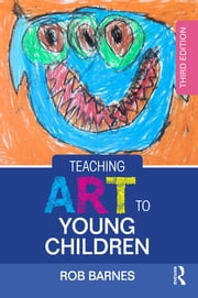 Teaching Art to Young Children ebook by Rob Barnes