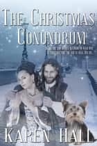 The Christmas Conundrum ebook by Karen Hall