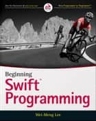 Beginning Swift Programming ebook by Wei-Meng Lee