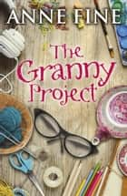 Blue gene baby ebook by fiona dunbar 9781408314524 rakuten kobo the granny project ebook by anne fine fandeluxe Image collections