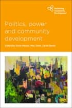 Politics, power and community development ebook by Rosie Meade,Mae Shaw,Banks, Sarah